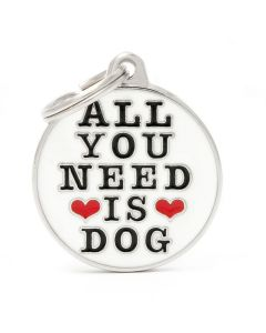 """My Family CHARMS Circle """"All You Need is Dog"""" Pet ID Tag"""